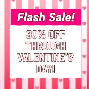 Other - EXTENDED! FLASH SALE ! 30% OFF through February!!